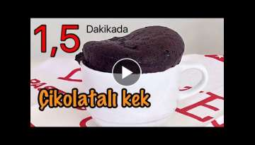 ÇİKOLATALI KEK 1,5 DAKİKADA - ONE AND A HALF MINUTES CHOCOLATE CAKE